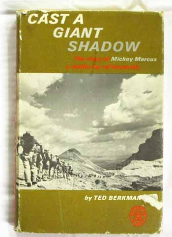 Image for Cast A Giant Shadow The Story of Mickey Marcus A Soldier For All Humanity