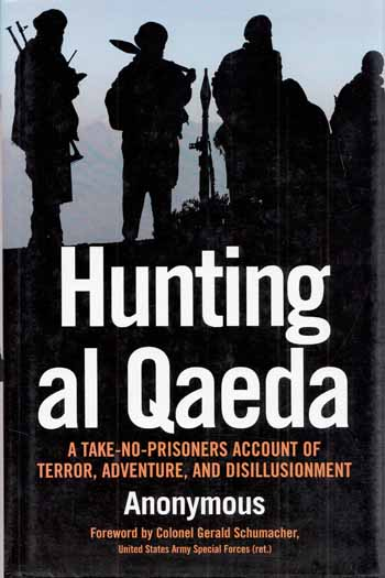 Image for Hunting Al Qaeda A Take-No-Prisoners Account of Terror, Adventure, and Disillusionment
