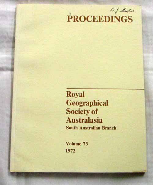 Image for Proceedings of the Royal Geographical Society of Australasia South Australian Branch Voume 73 1972