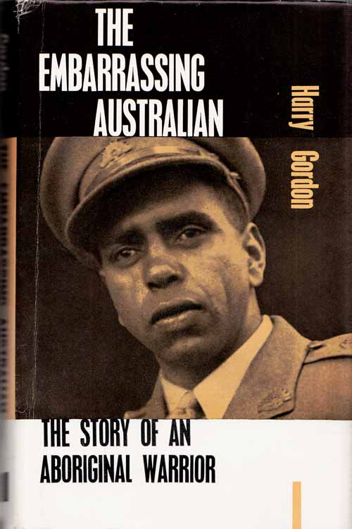 Image for The Embarrassing Australian. The Story of an Aboriginal Warrior