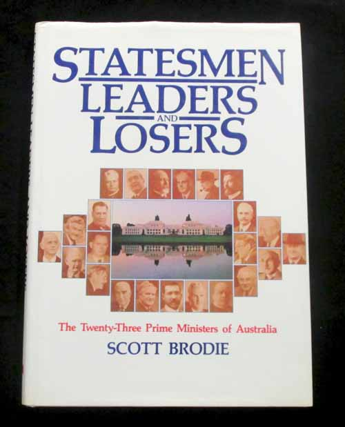 Image for Statesmen, Leaders and Losers: The Twenty-Three Prime Ministers of Australia
