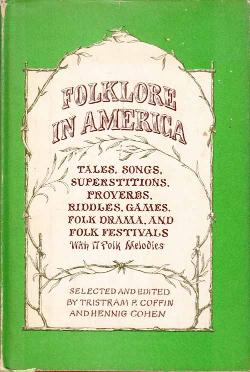 Image for Folklore in America.  Tales, Songs, Superstitions, Proverbs, Riddles, Games, Folk Drama and Folk Festivals.