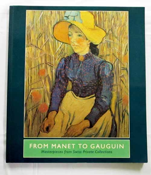 Image for From Manet to Gauguin.  Masterpieces from Swiss Private Collections