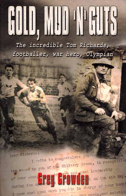 Image for Gold, Mud 'N' Guts.  The Incredible Tom Richards, Footballer, War Hero, Olympian