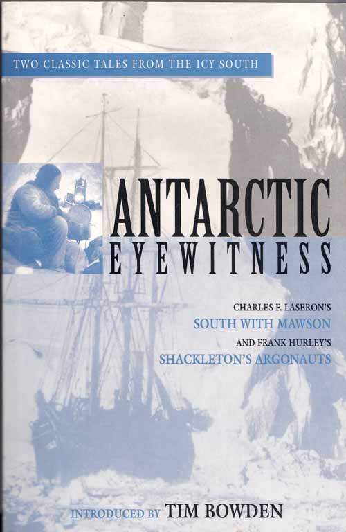 Image for Antarctic Eyewitness: Charles F. Laseron's 'South with Mawson' and Frank Hurley's 'Shackleton's Argonauts'