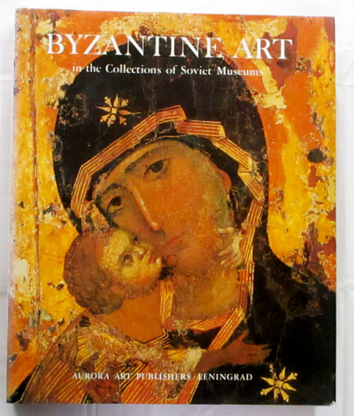 Image for Byzantine Art in the Collections of Soviet Museums