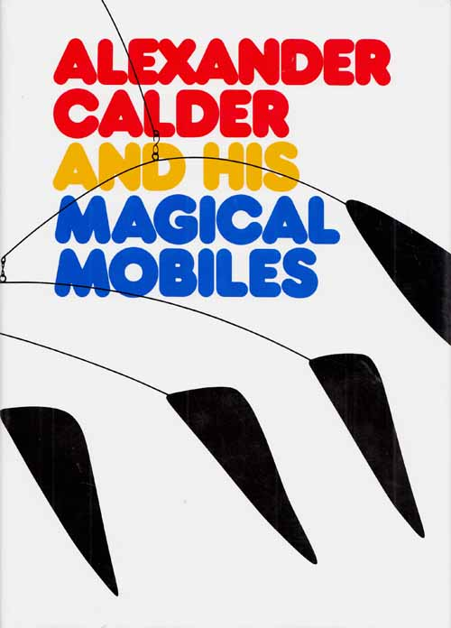 Image for Alexander Calder and his Magical Mobiles
