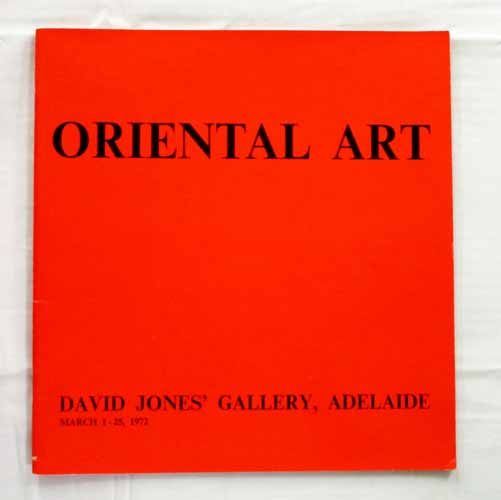Image for Oriental Art Arranged by David Jones' Art Gallery, Sydney, on the Occasion of The Adelaide Festival of Arts, 1972