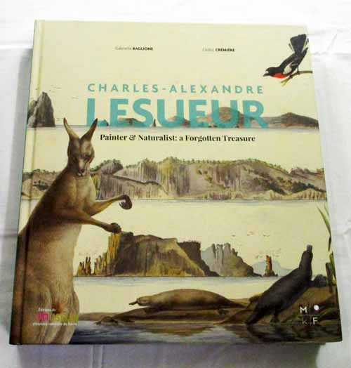 Image for Charles-Alexandre Lesueur Painter and Naturalist: A Forgotten Treasure