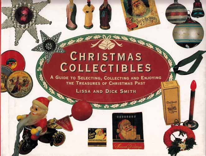 Image for Christmas Collectibles.  A Guide to Selecting, Collecting, and Enjoying the Treasures of Christmas Past.