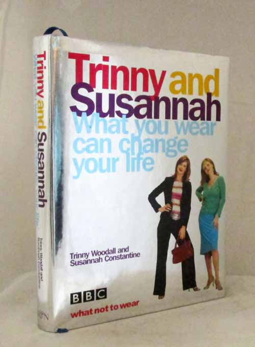 Image for Trinny and Susannah.  What you Wear Can Change your Life.
