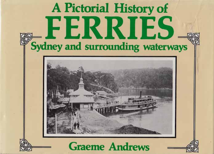 Image for A Pictorial History of Ferries.  Sydney and Surrounding Waterways