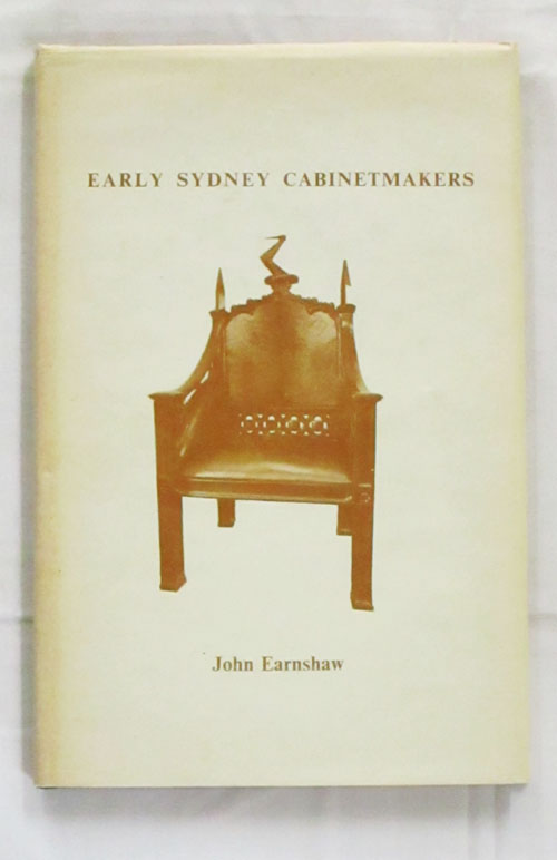 Image for Early Sydney Cabinetmakers 1804-1870 A Directory with an Introductory Survey