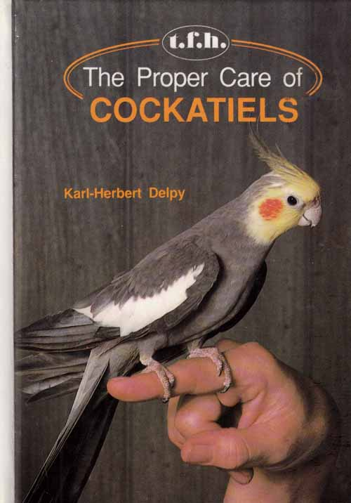 Image for The Proper Care of Cockatiels