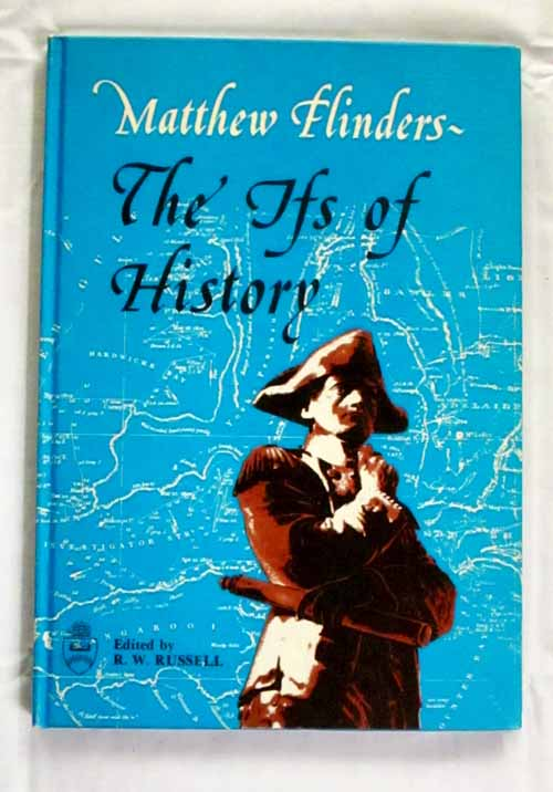 Image for Matthew Flinders The Ifs of History