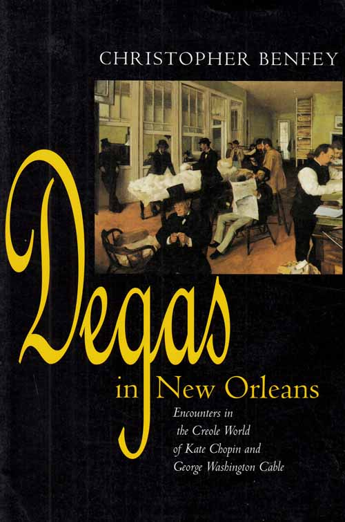 Image for Degas in New Orleans.  Encounters in the Creole World of Kate Chopin and George Washington Cable.