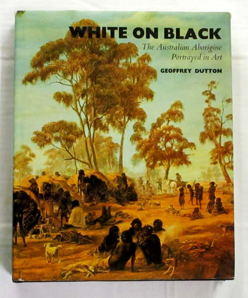 Image for White on Black. The Australian Aborigine Portrayed in Art