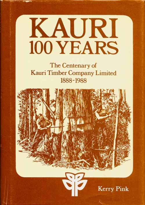 Image for Kauri 100 Years. The Centenary of Kauri Timber Company Limited 1888-1988