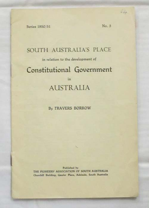 Image for South Australia's Place in Relation to the Development of Constitutional Government in Australia