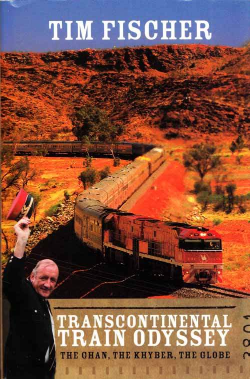 Image for Transcontinental Train Odyssey The Ghan, The Khyber, The Globe (Inscribed by Author)