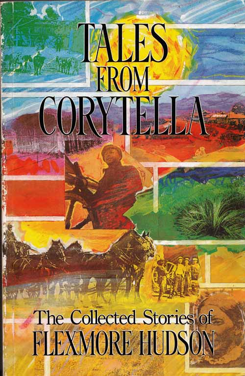 Image for Tales from Corytella. The Collected Stories of Flexmore Hudson and including a Reprint of the 2nd in the series South Australian Writers and their Work by Paul Depasquale