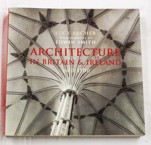 Image for Architecture in Britain and Ireland 600 -1500