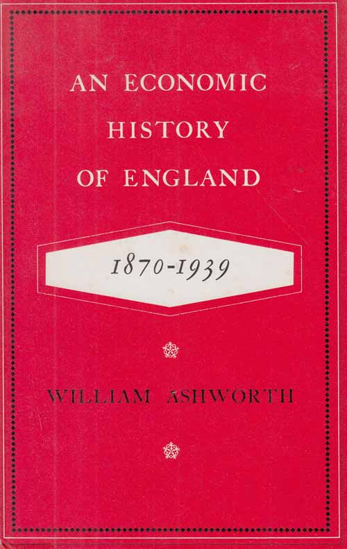 Image for An Economic History of England 1870-1939