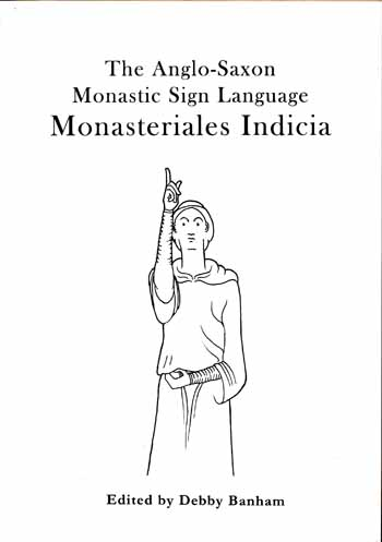Image for Monasteriales Indicia.  The Anglo-Saxon Monastic Sign Language.