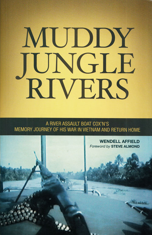 Image for Muddy Jungle Rivers.  A River Assault Boat Cox'n's Memory Journey of His War in Vietnam and Return Home