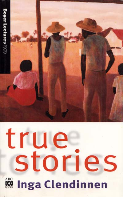 Image for True Stories Boyer Lectures 1999