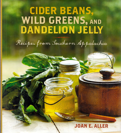 Image for Cider Beans, Wild Greens, and Dandelion Jelly Recipes from Southern Appalachia