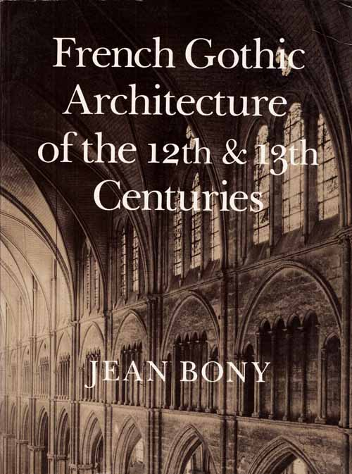 Image for French Gothic Architecture of the 12th and 13th Centuries
