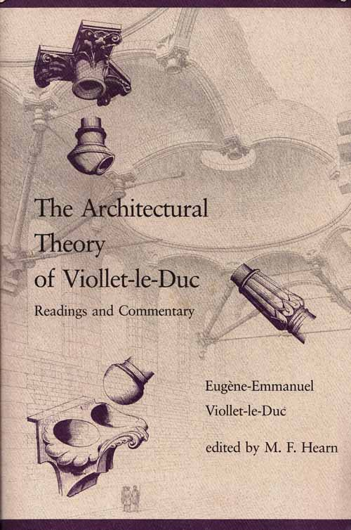Image for The Architectural Theory of Viollet-Le-Duc. Readings and Commentary