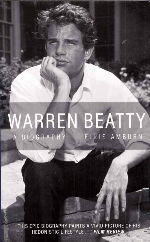 Image for The Sexiest Man Alive.  Warren Beatty A Biography