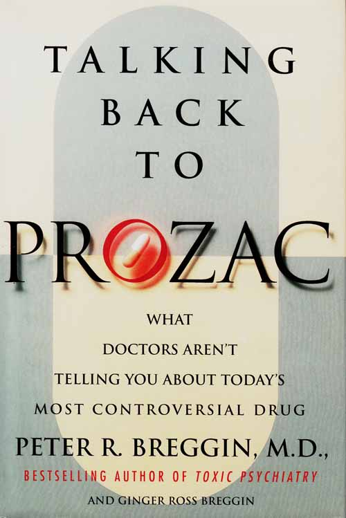 Image for Talking Back to Prozac.  What Doctors Aren't telling you about Today's Most Controversial Drug
