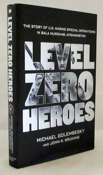 Image for Level Zero Heroes.  The story of U.S. Marine Special Operations in Bala Murghab, Afghanistan
