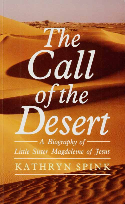 Image for The Call of the Desert.  A Biography of Little Sister Magdeleine of Jesus