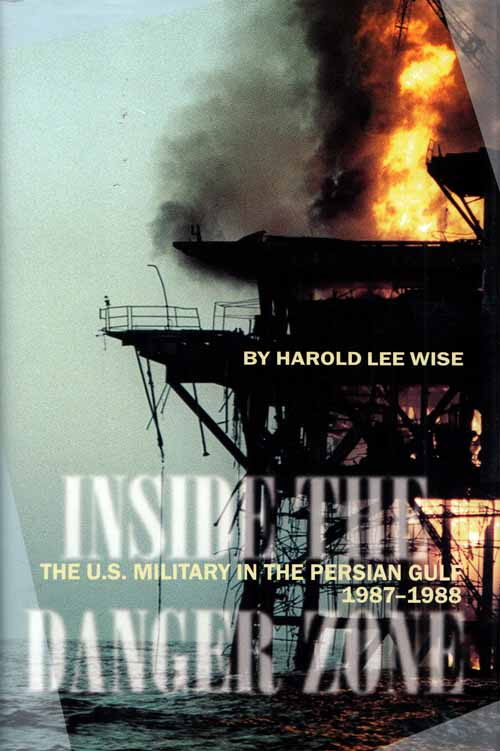 Image for Inside The Danger Zone.  The U.S. Military in the Persian Gulf 1987-1988