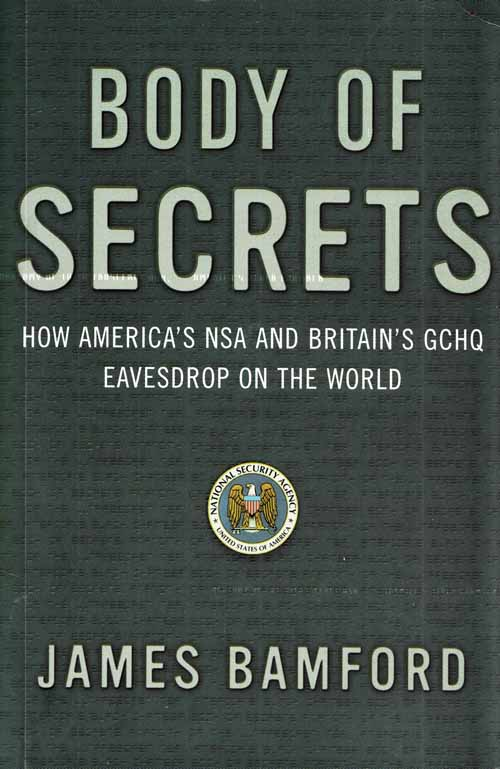 Image for Body of Secrets.  How America's NSA and Britain's GCHQ Eavesdrop on the World