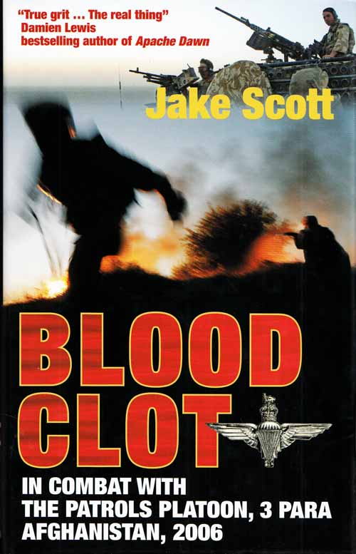 Image for Blood Clot.  In Combat with the Patrols Platoon, 3 PARA Afghanistan, 2006