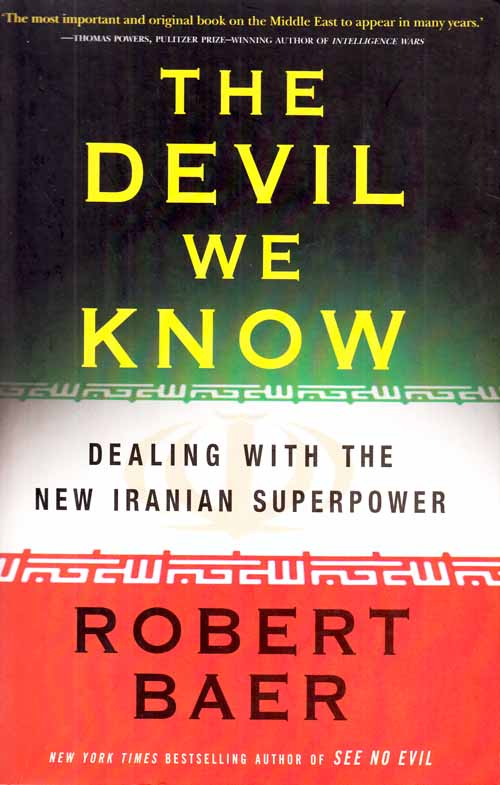 Image for The Devil We Know.  Dealing with The New Iranian Superpower.