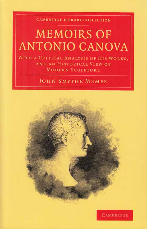 Image for Memoirs of Antonio Canova.  With a Critical Analysis of His Works, And an Historical View of Modern Sculpture.
