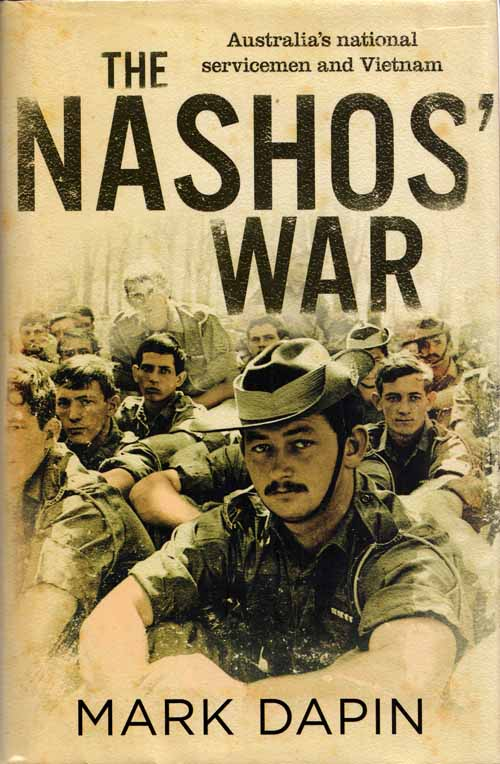 Image for The Nashos' War. Australia's National Servicemen and Vietnam