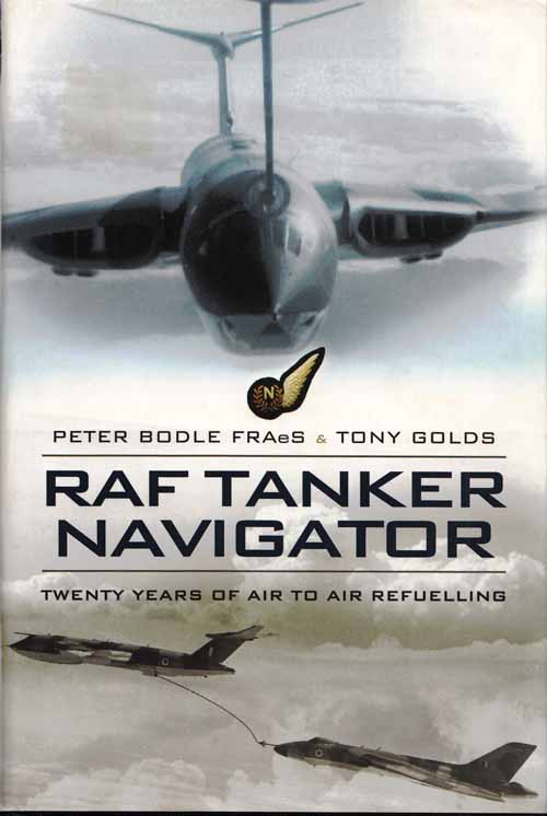 Image for RAF Tanker Navigator. Twenty Years of Air to Air Refuelling