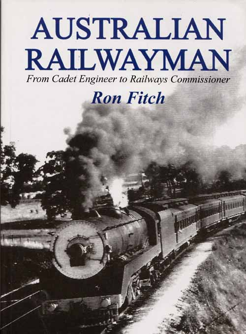 Image for Australian Railwayman From Cadet Engineer to Railways Commissioner
