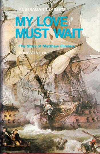 Image for My Love Must Wait The Story of Matthew Flinders (Australian Classics)