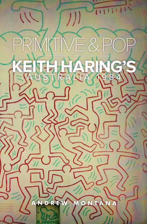 Image for Primitive & Pop.  Keith Haring's Australia 1984