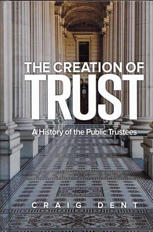 The Creation of Trust: A History of the Public Trustees