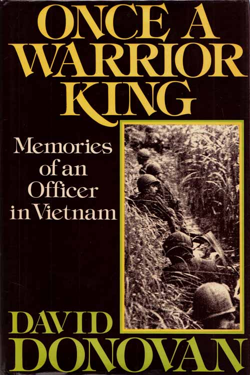 Image for Once A Warrior King Memories of an Officer in Vietnam