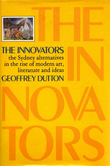 Image for The Innovators. The Sydney Alternatives in the Rise of Modern Art, Literature and Ideas